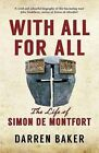With All for All: The Life of Simon de Montfort by Darren Baker (Hardback, 2015)