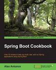 Spring Boot Cookbook by Alex Antonov (Paperback, 2015)