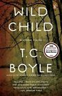 Wild Child: And Other Stories by T C Boyle (Paperback / softback, 2011)