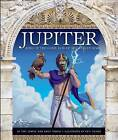 Jupiter: King of the Gods, God of Sky and Storms by Teri Temple, Emily Temple (Hardback, 2015)