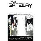 The Gateway by Pierre M Drolet (Paperback / softback, 2014)