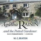 Agatha Raisin and the Potted Gardener by M C Beaton (CD-Audio, 2014)