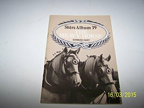 The Heavy Horse (Shire album) by Hart, Edward Paperback Book The Fast Free