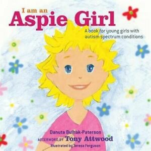 NEW-I-am-an-Aspie-Girl-By-Danuta-Bulhak-Paterson-Hardcover-Free-Shipping
