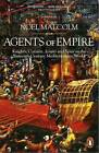Agents of Empire: Knights, Corsairs, Jesuits and Spies in the Sixteenth-Century Mediterranean World by Noel Malcolm (Paperback, 2016)