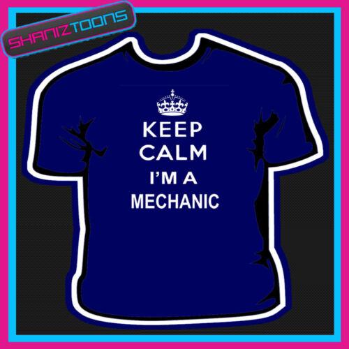 KEEP CALM I/'M A MECHANIC MENS ADULTS SIZES GIFT TSHIRT