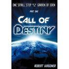Call of Destiny Robert Wagoner iUniverse Hardback 9781440140013