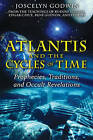 Atlantis and the Cycles of Time: Prophecies, Traditions, and Occult Revelations by Joscelyn Godwin (Paperback, 2010)