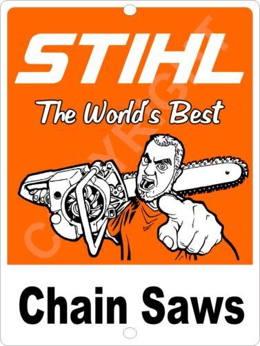 "STIHL Worlds Best CHAIN SAW 9/"" x 12/"" Aluminum Sign"