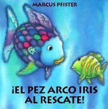 El pez Arco iris al Rescate (Spanish Edition) - LikeNew - Pfister, Marcus - Boar