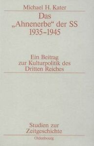 Das ' Ahnenerbe' Der Ss 1935 - 1945: By Michael H. Kater