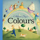 Alison Jay's Colours by Alison Jay (Board book, 2015)