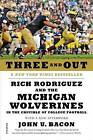 Three and Out: Rich Rodriguez and the Michigan Wolverines in the Crucible of College Football by John U Bacon (Paperback / softback, 2012)