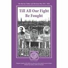 Till All Our Fight be Fought: The Olavian Fallen and the Great War 1914-1918 by Peter Leonard (Paperback, 2014)