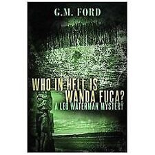 Leo Waterman Mystery: Who in Hell Is Wanda Fuca? 1 by G. M. Ford (2012,...
