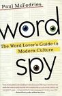 Word Spy: The Word Lover's Guide to Modern Culture by Paul McFedries (Hardback)