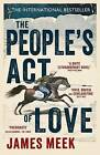 The People's Act of Love by James Meek (Paperback, 2013)