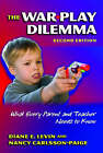 The War Play Dilemma: What Every Parent and Teacher Needs to Know by Diane E. Levin, Nancy Carlsson-Paige (Paperback, 2006)