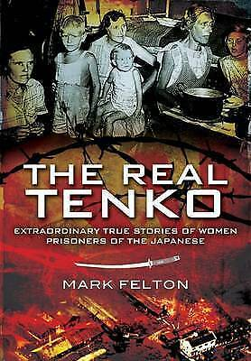 The Real Tenko: Extraordinary True Stories of Women Prisoners of the Japanese, F