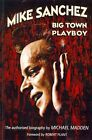 Mike Sanchez Big Town Playboy by Michael Madden 9780956267979 Paperback 2014