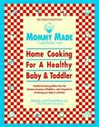 Mommy Made and Daddy Too! (Revised): Home Cooking for a Healthy Baby & Toddler by David Kimmel, Martha Kimmel (Paperback / softback)