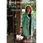 Fiona the Doctor by Mairi McLellan (Paperback, 2014)