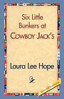 Six Little Bunkers at Cowboy Jack's by Laura Lee Hope (Hardback, 2007)