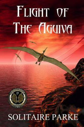 Flight of the Aguiva by Solitaire Parke (2015, Paperback)