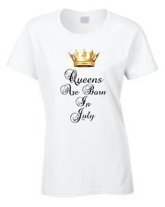 1f38dc10e7879 Queens Are Born In July Birthday Ladies Womens T-Shirt Funny Joke ...
