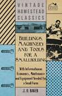 Buildings, Machinery and Tools for a Smallholding - With Information on Economics, Maintenance and Equipment Needed for a Small Farm von J. O. Baker (2011, Taschenbuch)