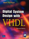 Digital System Design with VHDL by Mark Zwolinski (Paperback, 2003)