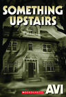 Something Upstairs by Avi (Paperback / softback, 2010)