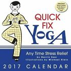 Quick Fix Yoga 2017 Day-to-day Calendar Any Time Stress Relief by Darrin Zeer D