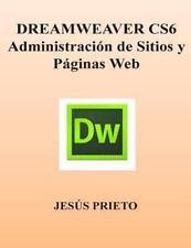 DREAMWEAVER CS6. Administracion de Sitios y Paginas Web by Jes�s Prieto...