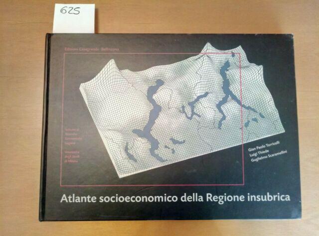 ATLANTE SOCIOECONOMICO DELLA REGIONE INSUBRICA - TORRICELLI 1997 CASAGRANDE 625
