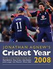 Jonathan Agnew's Cricket Year 2008: 2008 by Bloomsbury Publishing PLC (Hardback, 2008)