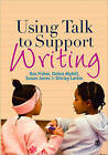 Using Talk to Support Writing by Shirley Larkin, Susan J. Jones, Debra Myhill, Ros Fisher (Paperback, 2010)