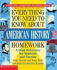 Evertything You Need to Know. .: Everything You Need to Know about American History Homework by Anne M. Zeman, Kate Kelly and Anne Zeman (1997, Paperback)