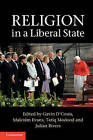 Religion in a Liberal State by Cambridge University Press (Hardback, 2013)