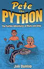 Pete the Python: The Further Adventures of Mark and Deke by Jim Dunlap (Paperback, 1996)