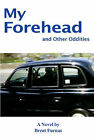 My Forehead and Other Oddities by Brent Furnas (Paperback, 2007)