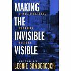Making the Invisible Visible: A Multicultural Planning History by University of California Press (Paperback, 1998)