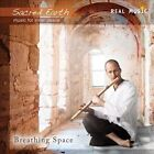 Breathing Space by Sacred Earth (CD, Feb-2014, Real)
