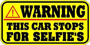 WARNING THIS CAR STOPS FOR SELFIES Funny Vinyl Caution Bumper Sticker Decal