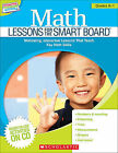Math Lessons for the Smart Board, Grade K-1: Motivating, Interactive Lessons That Teach Key Math Skills by Scholastic Teaching Resources (Mixed media product, 2011)