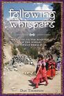 Following Whispers: Walking on the Rooftop of the World in Nepal's Himalayas by Dan Thompson (Paperback / softback, 2012)
