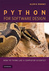 Python for Software Design: How to Think Like a Computer Scientist by Allen B. Downey (Paperback, 2009)