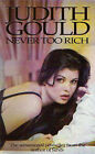 Never Too Rich by Judith Gould (Paperback, 1991)