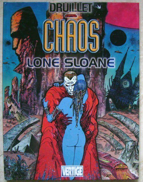 Lone Sloane - Chaos Philippe Druillet Vertige
