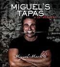 Miguel's Tapas by Miguel Maestre (Paperback, 2014)